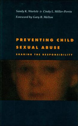 Preventing Child Sexual Abuse: Sharing the Responsibility