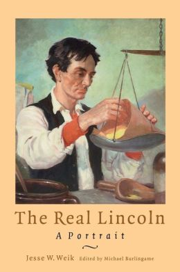 The Real Lincoln: A Portrait