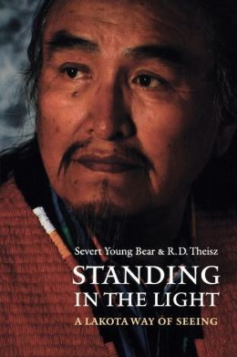 Standing in the Light: A Lakota Way of Seeing