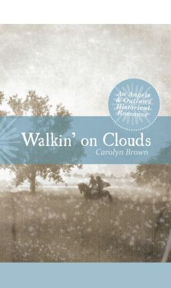 Walkin' on Clouds: Angels and Outlaws