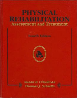 Physical Rehabilitation: Assessment and Treatment