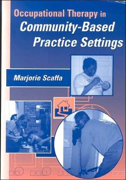 Occupational Therapy in Community-Based Practice Settings