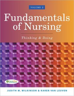 Fundamentals of Nursing, Volume 2: Thinking and Doing