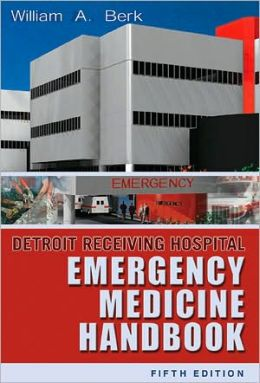 Detroit Receiving Hospital Emergency Medicine Handbook