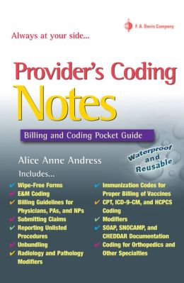 Provider's Coding Notes: Billing & Coding Pocket Guide