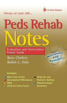 Peds Rehab Notes: Evaluation and Intervention Pocket Guide