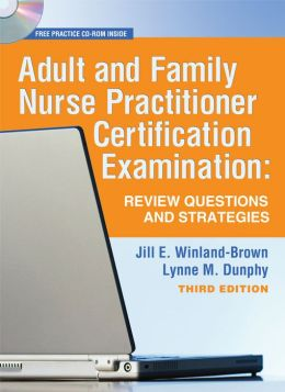 Adult and Family Nurse Practitioner Certification Examination: Review Questions and Strategies