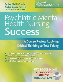 Psychiatric/Mental Health Nursing Success: A Course Review Applying Critical Thinking to Test Taking