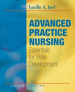 Advanced Practice Nursing: Essentials of Role Development