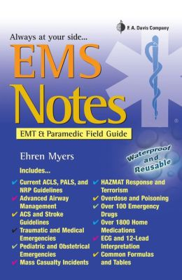EMS NOTES: EMT and Paramedic Field Guide