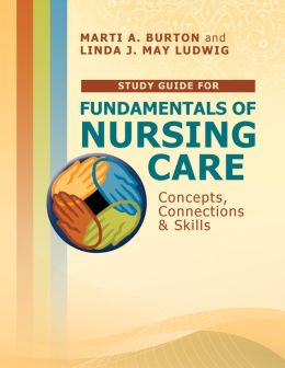 Study Guide for Fundamentals of Nursing Care