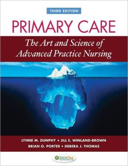 Primary Care The Art and Science of Advanced Practice Nursing