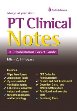 PT Clinical Notes: A Rehabilitation Pocket Guide