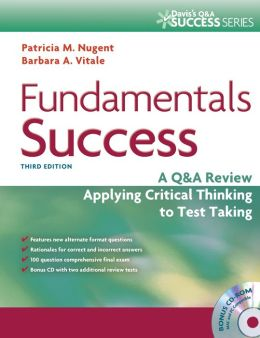 Fundamentals Success: A Q and A Review Applying Critical Thinking to Test Taking