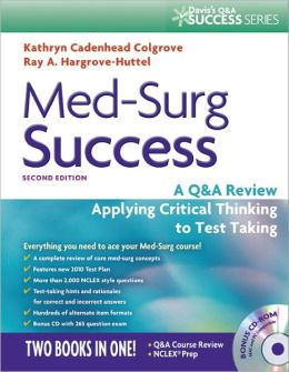 Med-Surg Success A Course Review Applying Critical Thinking to Test Taking