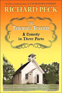The Teacher's Funeral : A Comedy in Three Parts: A Comedy in Three Parts