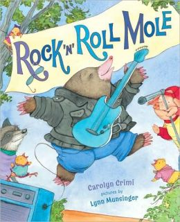 Rock 'N' Roll Mole Carolyn Crimi and Lynn Munsinger