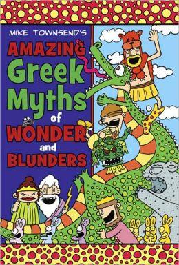 Amazing Greek Myths of Wonder and Blunders