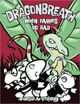 When Fairies Go Bad (Dragonbreath Series #7)