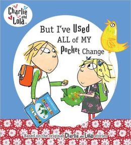 But I've Used All My Pocket Change
