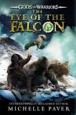 Book Cover Image. Title: The Eye of the Falcon, Author: Michelle Paver