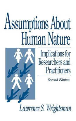 Assumptions about Human Nature: Implications for Researchers and Practitioners