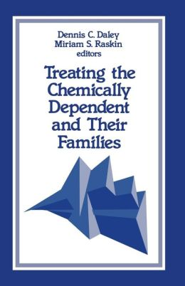 Treating the Chemically Dependent and Their Families