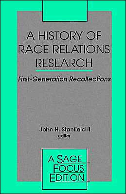 A History of Race Relations Research: First Generation Recollections