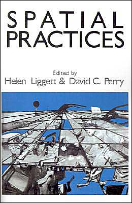 Spatial Practices: Critical Exploration in Social/Spatial Theory