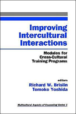 Improving Intercultural Interactions: Modules for Cross-Cultural Training Programs