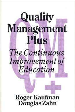 Quality Management Plus: The Continuous Improvement of Education