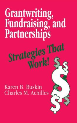 Grantwriting, Fundraising, and Partnerships: Strategies That Work!