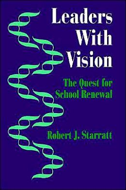 Leaders With Vision: The Quest for School Renewal