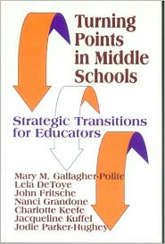 Turning Points in Middle Schools: Strategic Transitions for Educators