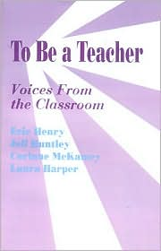 To Be a Teacher: Voices From the Classroom