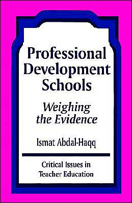 Professional Development Schools: Weighing the Evidence