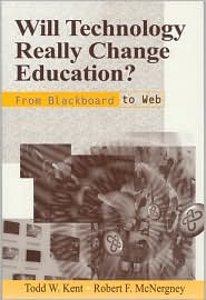 Will Technology Really Change Education?: From Blackboard to Web