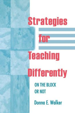 Strategies for Teaching Differently: On the Block or Not