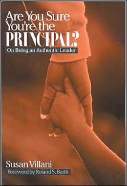 Are You Sure You're the Principal?: On Being an Authentic Leader