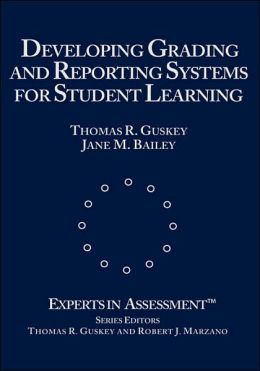 Developing Grading and Reporting Systems for Student Learning