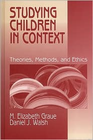 Studying Children in Context: Theories, Methods, and Ethics
