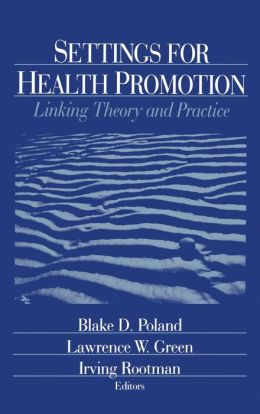 Settings for Health Promotion: Linking Theory and Practice