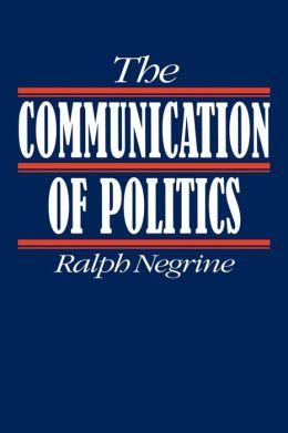 The Communication of Politics