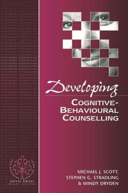 Developing Cognitive - Behavioural Counselling