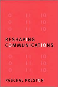Reshaping Communications: Technology, Information and Social Change
