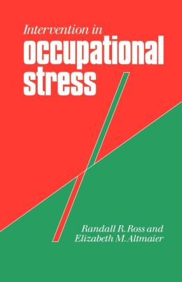 Intervention in Occupational Stress: A Handbook of Counselling for Stress at Work