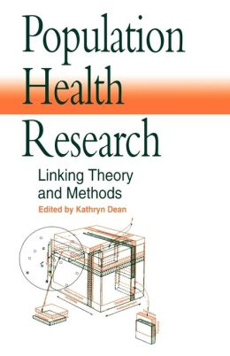 Population Health Research: Linking Theory and Methods