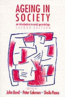 Ageing in Society: An Introduction to Social Gerontology