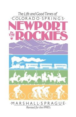 Newport in the Rockies: Life and Good Times Of