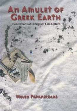 An Amulet of Greek Earth: Generations of Immigrant Folk Culture